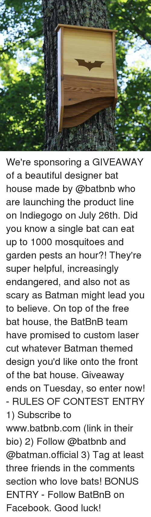 Batman, Beautiful, and Facebook: We're sponsoring a GIVEAWAY of a beautiful designer bat house made by @batbnb who are launching the product line on Indiegogo on July 26th. Did you know a single bat can eat up to 1000 mosquitoes and garden pests an hour?! They're super helpful, increasingly endangered, and also not as scary as Batman might lead you to believe. On top of the free bat house, the BatBnB team have promised to custom laser cut whatever Batman themed design you'd like onto the front of the bat house. Giveaway ends on Tuesday, so enter now! - RULES OF CONTEST ENTRY 1) Subscribe to www.batbnb.com (link in their bio) 2) Follow @batbnb and @batman.official 3) Tag at least three friends in the comments section who love bats! BONUS ENTRY - Follow BatBnB on Facebook. Good luck!