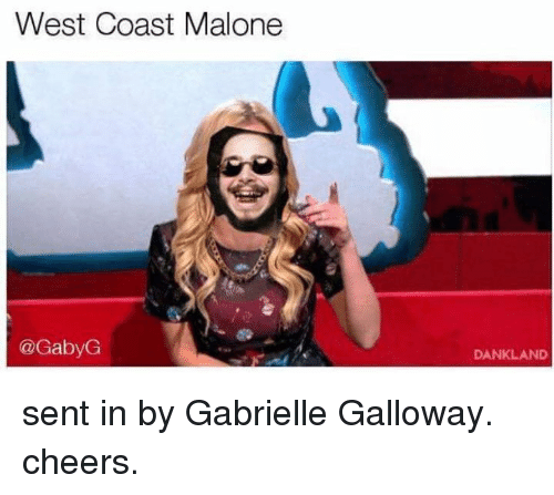 West Coast, Cheers, and Malone: West Coast Malone  @GabyG  DANKLAND sent in by Gabrielle Galloway. cheers.
