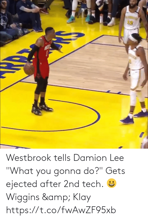 """lee: Westbrook tells Damion Lee """"What you gonna do?"""" Gets ejected after 2nd tech.   😀 Wiggins & Klay https://t.co/fwAwZF95xb"""