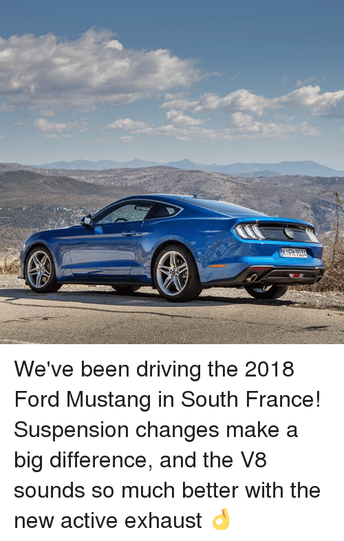 Driving, Memes, and Ford: We've been driving the 2018 Ford Mustang in South France! Suspension changes make a big difference, and the V8 sounds so much better with the new active exhaust 👌
