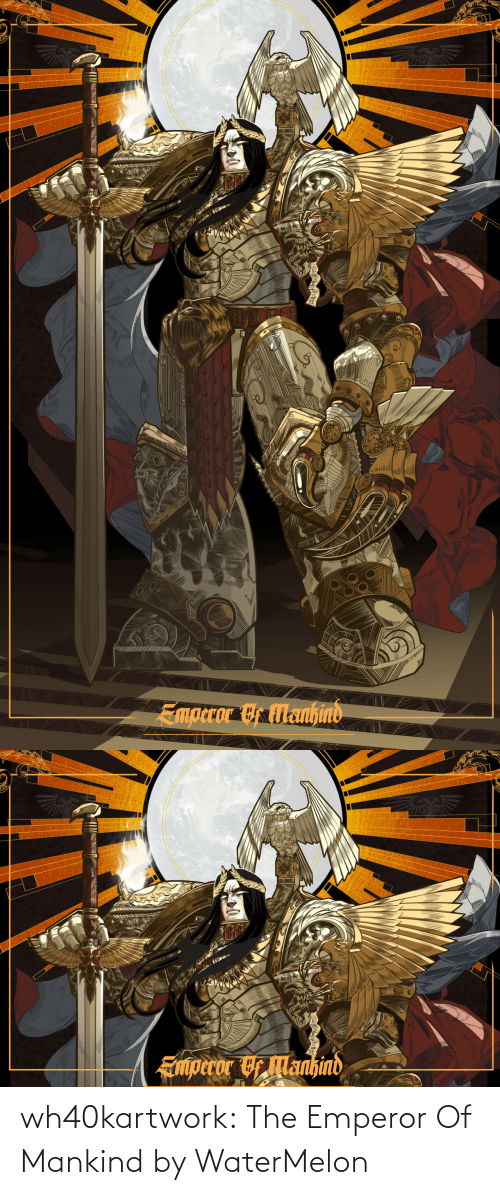 emperor: wh40kartwork: The Emperor Of Mankind  by WaterMelon