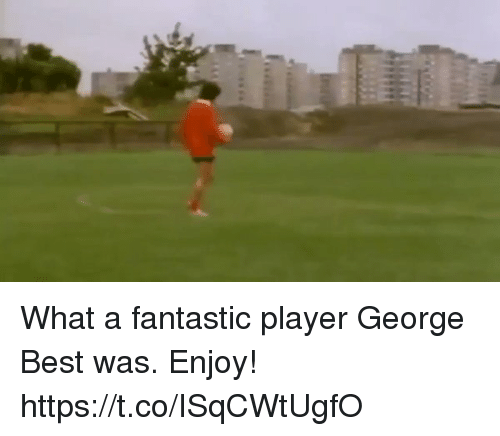 Soccer, Best, and George Best: What a fantastic player George Best was. Enjoy! https://t.co/ISqCWtUgfO