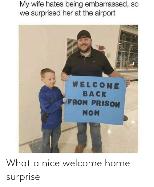 surprise: What a nice welcome home surprise