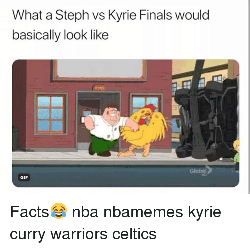 Basketball, Facts, and Finals: What a Steph vs Kyrie Finals would  basically look like  Globat  GIF Facts😂 nba nbamemes kyrie curry warriors celtics