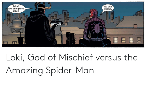 God, Spider, and SpiderMan: What  are the green  bits?  NO one  knows Loki, God of Mischief versus the Amazing Spider-Man