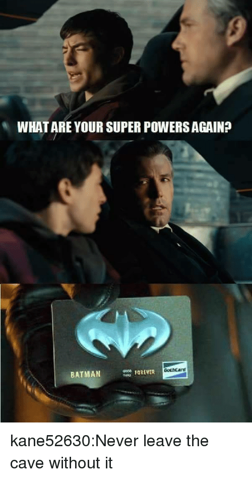 Tumblr, Blog, and Http: WHAT ARE YOUR SUPER POWERS AGAIN?  BATMANOREVER kane52630:Never leave the cave without it