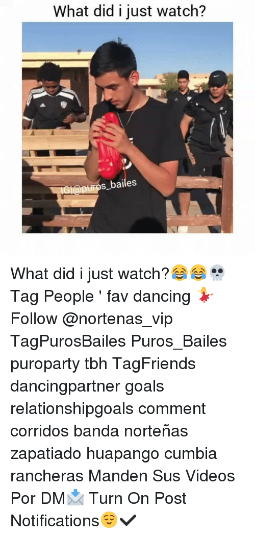 Dancing, Goals, and Memes: What did i just watch?  Gl@purps_bailes What did i just watch?😂😂💀 Tag People ' fav dancing 💃 Follow @nortenas_vip TagPurosBailes Puros_Bailes puroparty tbh TagFriends dancingpartner goals relationshipgoals comment corridos banda norteñas zapatiado huapango cumbia rancheras Manden Sus Videos Por DM📩 Turn On Post Notifications😌✔