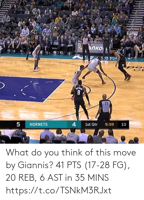what do: What do you think of this move by Giannis?   41 PTS (17-28 FG), 20 REB, 6 AST in 35 MINS https://t.co/TSNkM3RJxt
