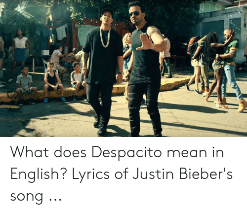 🦅 25+ Best Memes About What Does Despacito Mean in English