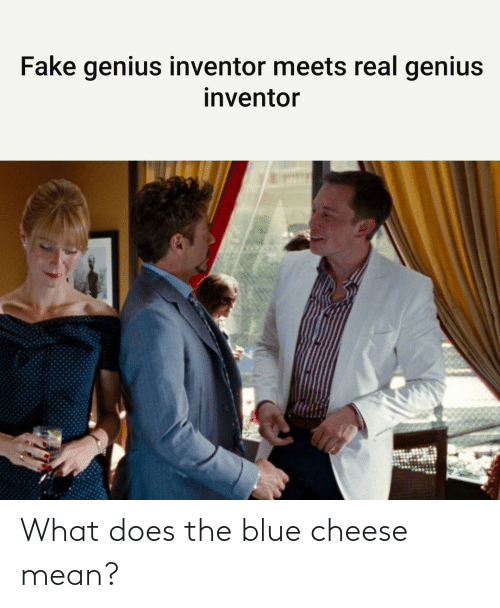 Does: What does the blue cheese mean?