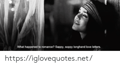 Love, Net, and Romance: What happened to romance? Sappy, soppy longhand love letters. https://iglovequotes.net/