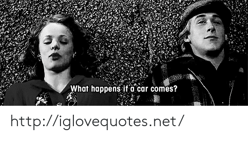 Http, Net, and Car: What happens it a car comes? http://iglovequotes.net/