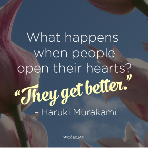 Hearts, Word, and Open: What happens  when people  open their hearts?  better  get Haruki Murakami  word ables.