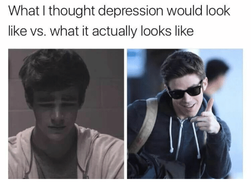 Depression, Thought, and What: What I thought depression would look  like vs. what it actually looks like