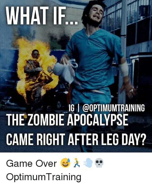 zombi: WHAT IF  IGI @OPTIMUMTRAINING  THE ZOMBIE APOCALYPSE  CAME RIGHT AFTER LEG DAY? Game Over 😅🏃💨💀 OptimumTraining