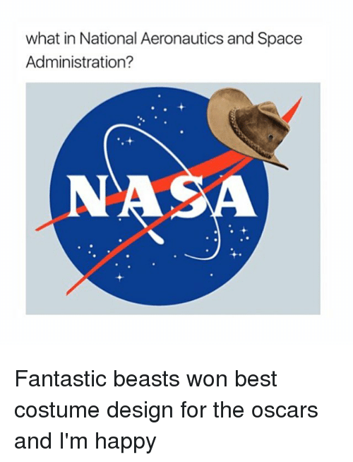 costumer: what in National Aeronautics and Space  Administration? Fantastic beasts won best costume design for the oscars and I'm happy