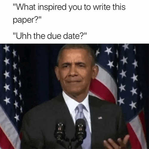 """Date, Paper, and Due Date: What inspired you to write this  paper?""""  """"Uhh the due date?"""""""
