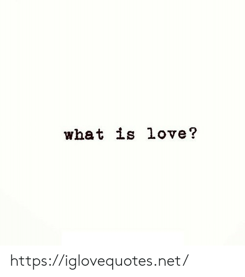 Is Love: what is love? https://iglovequotes.net/