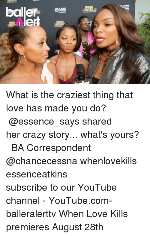 channeling: What is the craziest thing that love has made you do? ⠀⠀⠀⠀⠀⠀⠀ ⠀⠀⠀⠀⠀⠀⠀ @essence_says shared her crazy story... what's yours? ⠀⠀⠀⠀⠀⠀⠀ ⠀⠀⠀⠀⠀⠀⠀ BA Correspondent @chancecessna whenlovekills essenceatkins ⠀⠀⠀⠀⠀⠀⠀ ⠀⠀⠀⠀⠀⠀⠀ subscribe to our YouTube channel - YouTube.com-balleralerttv When Love Kills premieres August 28th