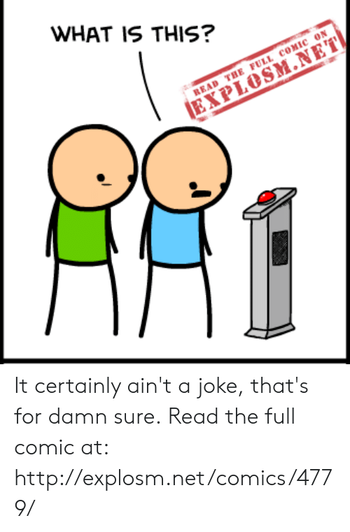 Dank, Http, and What Is: WHAT IS THIS?  READ THE FULL COMIC ON It certainly ain't a joke, that's for damn sure.  Read the full comic at: http://explosm.net/comics/4779/