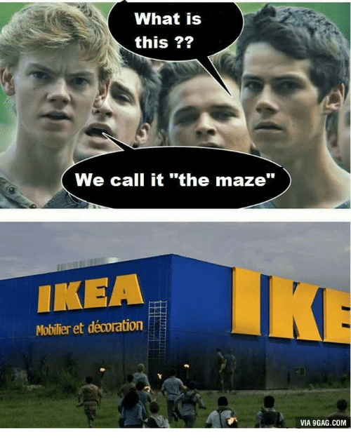"""9gag, Ikea, and What Is: What is  this ??  We call it """"the maze""""  IKEA  Mobilier et décoration  VIA 9GAG.COM"""