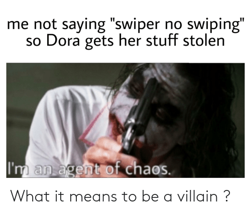 means: What it means to be a villain ?