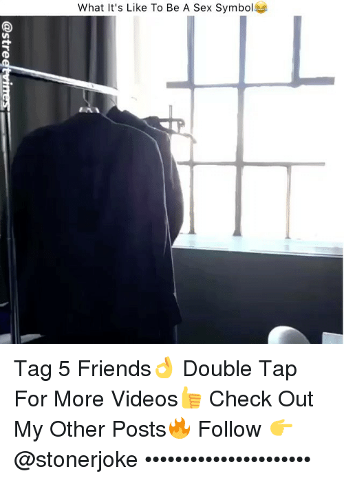Friends, Memes, and Sex: What It's Like To Be A Sex Symbol Tag 5 Friends👌 Double Tap For More Videos👍 Check Out My Other Posts🔥 Follow 👉 @stonerjoke ••••••••••••••••••••••