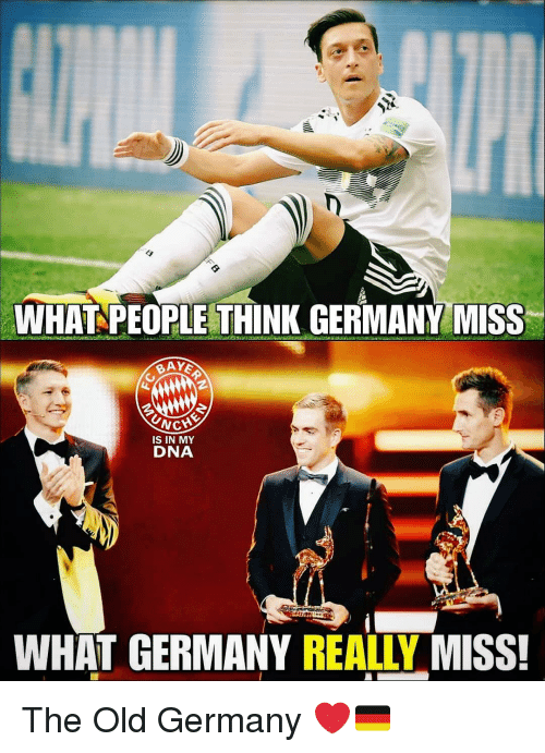 Memes, Germany, and Old: WHAT PEOPLE THINK GERMANY MISS  IS IN MY  DNA  WHAT GERMANY REALLY MISS! The Old Germany ❤️🇩🇪