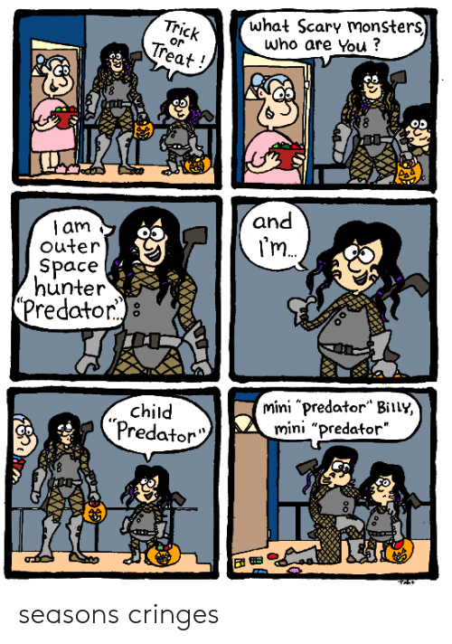 """Predator, Space, and Monsters: what Scary monsters)  Who are You?  Trick  Treat  or  and  am  outer  I'm  Space  hunter  (Predator)8  mini """"predator"""" Biily,  mini """"predator""""  child  """"Predator seasons cringes"""