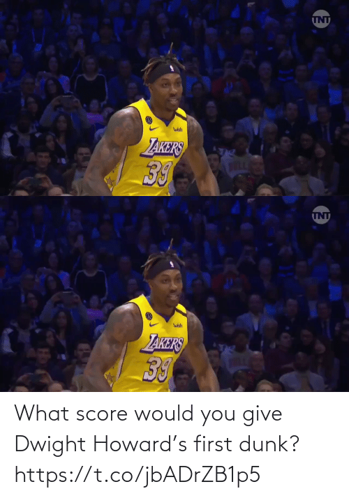 score: What score would you give Dwight Howard's first dunk?  https://t.co/jbADrZB1p5