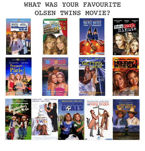 "olsen twins: WHAT WAS YOUR FAVOURITE  OLSEN TWINS MOVIE?  mary-kate ashley eugene  DOUELE, DOUBLE  IN  new york  DAD  minute  Passport  Päris  ER  INTHESU  On Videa  e""  SWITGHING winning,london  GCALS  How TH  ers  We  0  OU"