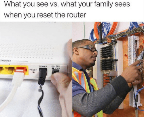 Router: What you see vs. what your family sees  when you reset the router  THERNET  POWER  ON  OFF  RESET  MemeCenter
