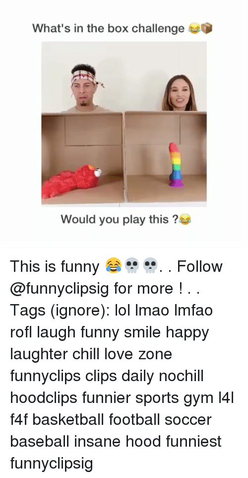 Rofled: What's in the box challenge  Would you play this? This is funny 😂💀💀. . Follow @funnyclipsig for more ! . . Tags (ignore): lol lmao lmfao rofl laugh funny smile happy laughter chill love zone funnyclips clips daily nochill hoodclips funnier sports gym l4l f4f basketball football soccer baseball insane hood funniest funnyclipsig