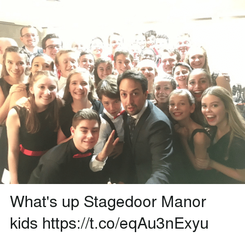 Memes, Kids, and 🤖: What's up Stagedoor Manor kids https://t.co/eqAu3nExyu