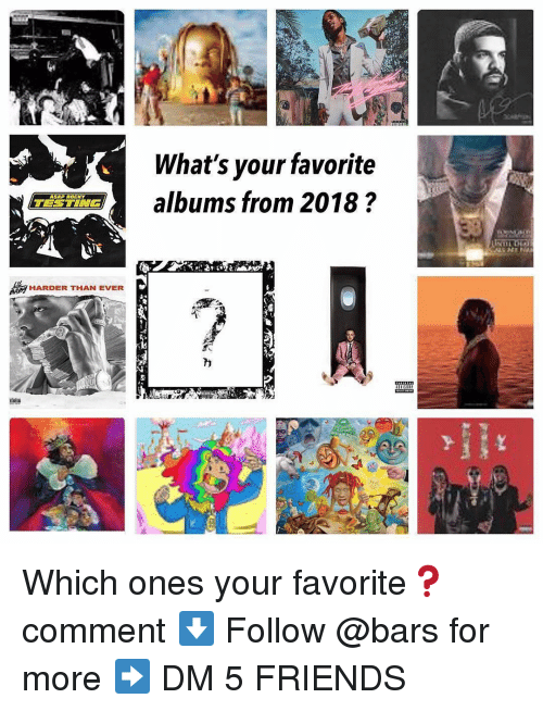 Asap Rocky: What's your favorite  Ealbums from 2018?  ASAP ROCKY  HARDER THAN EVER Which ones your favorite❓comment ⬇️ Follow @bars for more ➡️ DM 5 FRIENDS