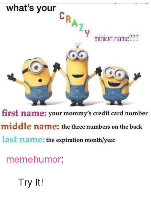 What's Your Minion Name??? First Name Your Mommy's Credit Card