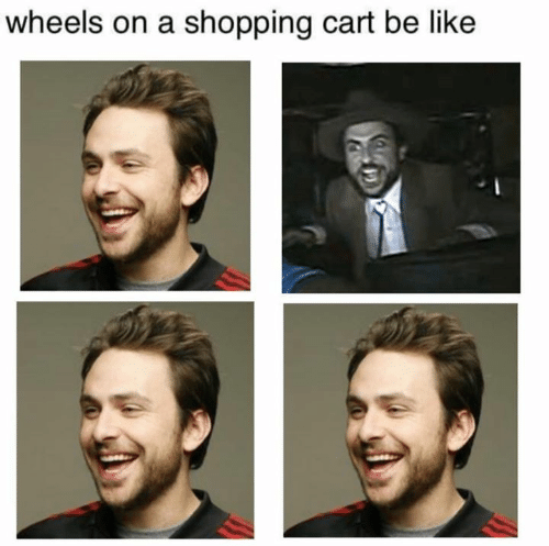 Be Like, Memes, and Shopping: wheels on a shopping cart be like
