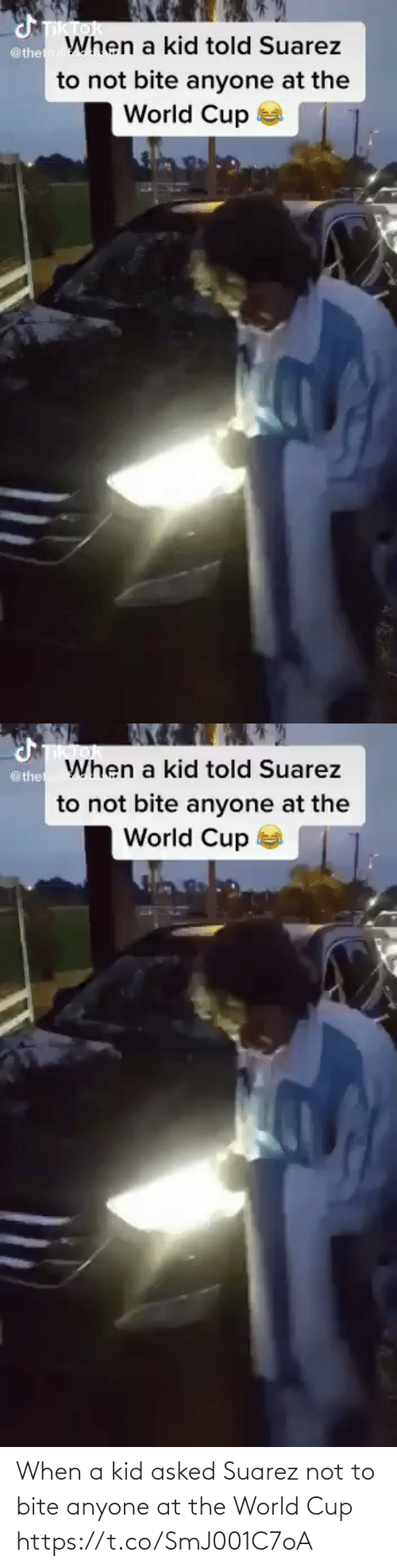 bite: When a kid asked Suarez not to bite anyone at the World Cup  https://t.co/SmJ001C7oA