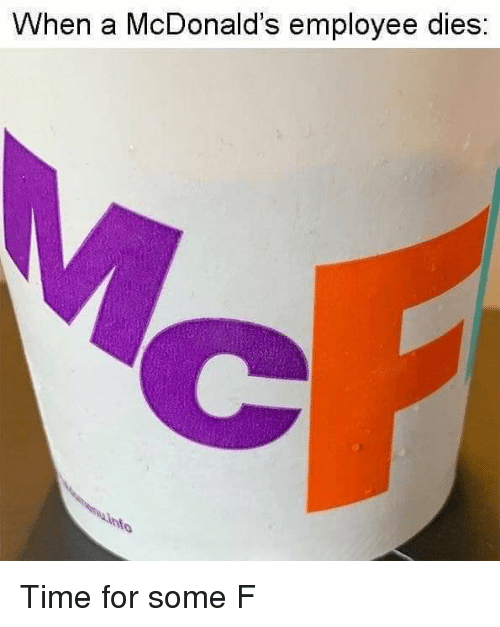 McDonalds, Time, and For: When a McDonald's employee dies: