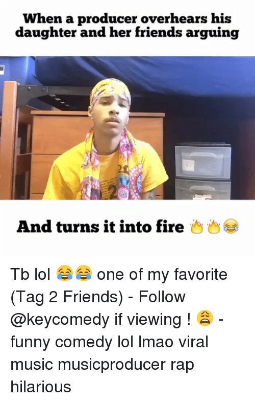 Memes, Music, and 🤖: When a producer overhears his  daughter and her friends arguing  And turns it into fire Tb lol 😂😂 one of my favorite (Tag 2 Friends) - Follow @keycomedy if viewing ! 😩 - funny comedy lol lmao viral music musicproducer rap hilarious