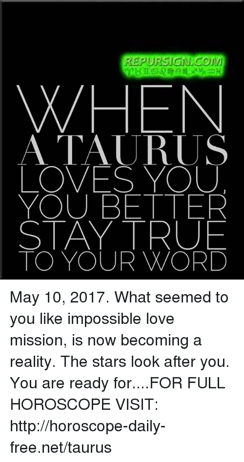 WHEN a TAURUS LOVES YOU YOU BETTER STAY TRUE TO YOUR WORD