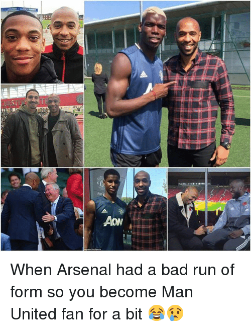 Arsenal, Bad, and Memes: When Arsenal had a bad run of form so you become Man United fan for a bit 😂😢