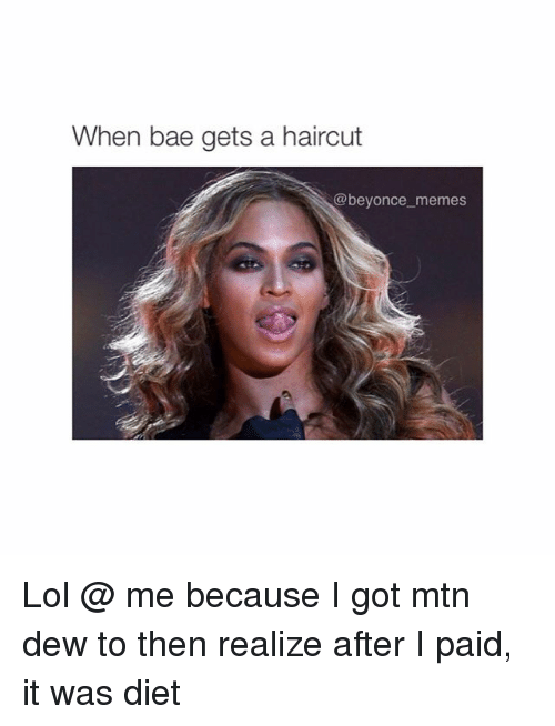Bae, Beyonce, and Dieting: When bae gets a haircut @beyonce memes Lol