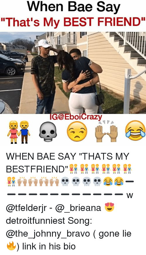 """Johnny Bravo: When Bae Say  """"That's My BEST FRIEND""""  GGEboicrazy WHEN BAE SAY """"THATS MY BESTFRIEND""""👫👫👫👫👫👫👫🙌🏽🙌🏽🙌🏽🙌🏽💀💀💀💀😂😂➖➖➖➖➖➖➖➖➖➖➖➖ w @tfelderjr - @_brieana 😍 detroitfunniest Song: @the_johnny_bravo ( gone lie🔥) link in his bio"""