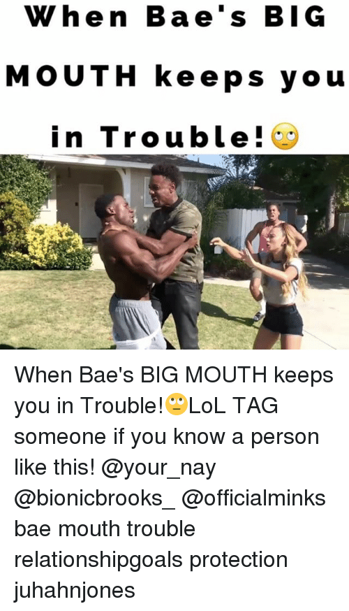 Bigly: When Bae's BIG  MOUTH keeps you  in Trouble! When Bae's BIG MOUTH keeps you in Trouble!🙄LoL TAG someone if you know a person like this! @your_nay @bionicbrooks_ @officialminks bae mouth trouble relationshipgoals protection juhahnjones