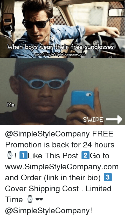 Free, Limited, and Link: When boys wear their free sunalasses  ww.SimpleStyleCompany.com @SimpleStyleCompany FREE Promotion is back for 24 hours ⌚️! 1️⃣Like This Post 2️⃣Go to www.SimpleStyleCompany.com and Order (link in their bio) 3️⃣Cover Shipping Cost . Limited Time ⌚️🕶@SimpleStyleCompany!