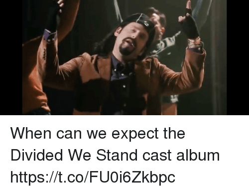 Divided: When can we expect the  Divided We Stand cast album https://t.co/FU0i6Zkbpc
