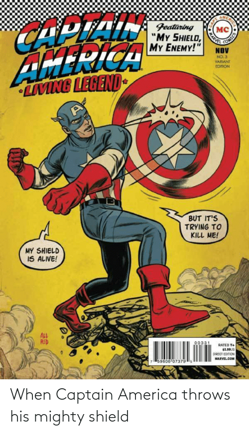 captain: When Captain America throws his mighty shield
