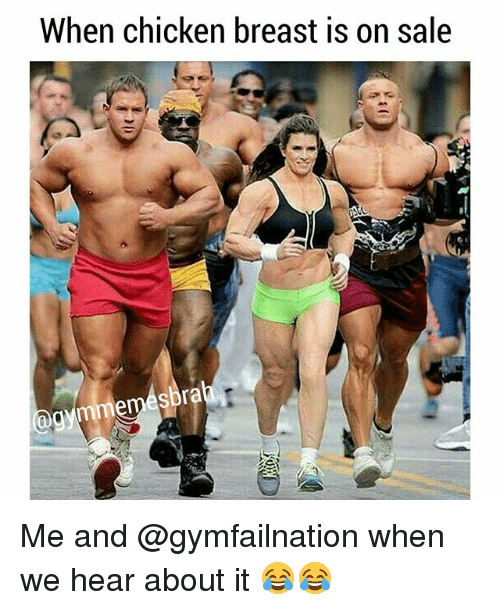 Breastes: When chicken breast is on sale Me and @gymfailnation when we hear about it 😂😂