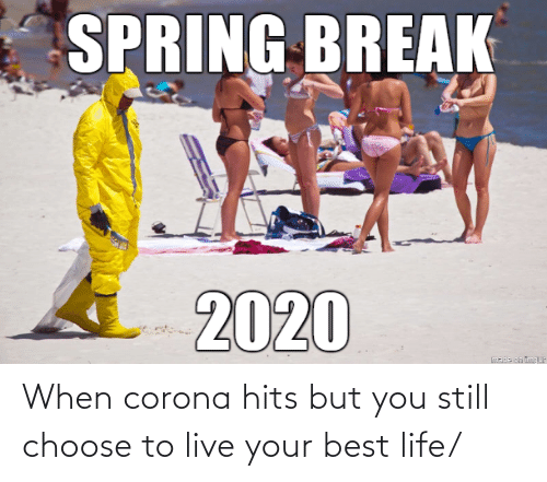Your Best: When corona hits but you still choose to live your best life/